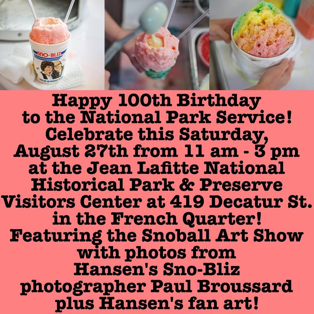We hope you'll be able to enjoy the Snoball Art Show this Saturday from 11-3 at the @jeanlafittenps Visitors Center at 419 Decatur St. in the French Quarter in celebration of the National Park Service's 100th Birthday! Featuring art from Hansen's fans and our photographer/snoballier Paul Broussard @mauxfo, it's going to be a very fun afternoon!